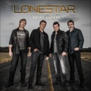 Never Enders - CD Audio di Lonestar