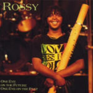 One Eye on the Future One Eye on the Past - CD Audio di Rossy