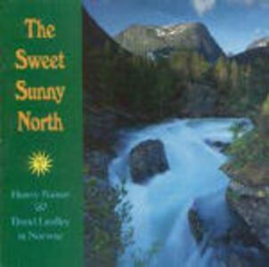 The Sweet Sunny North - CD Audio di Henry Kaiser,David Lindley