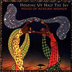 Holding up Half the Sky. Voices of African Women - CD Audio
