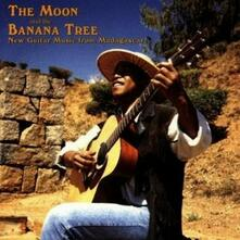 The Moon and the Banana Tree. New Guitar Music of Madagascar - CD Audio