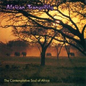 African Tranquillity. Contemplative Soul Africa - CD Audio