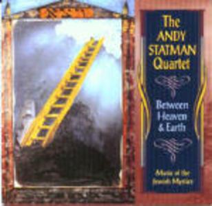 Between Heaven & Earth - CD Audio di Andy Statman (Quartet)
