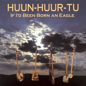 Foto Cover di If I'd Been Born an Eagle, CD di Huun-Huur-Tu, prodotto da Shanachie
