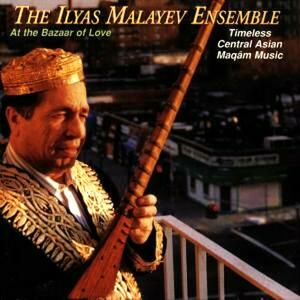 At the Bazaar of Love - CD Audio di Ilyas Malayev Ensemble