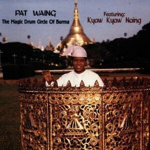 Drum Circle of Burma - CD Audio di Pat Waing