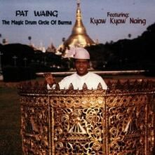 Drum Circle of Burma - CD Audio di Pat Waing