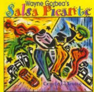 Cogele el gusto - CD Audio di Wayne Gorbea,Salsa Picante