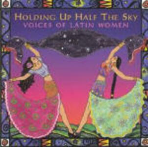 Holding up Half the Sky. Voices of Latin Women - CD Audio