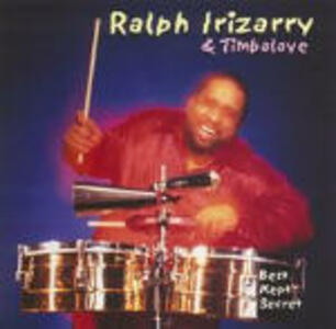 Best Kept Secret - CD Audio di Ralph Irizarry,Timbalaye