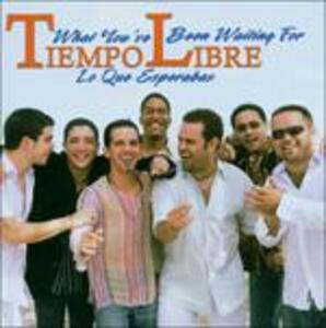 What You've Been Waiting - CD Audio di Tiempo Libre