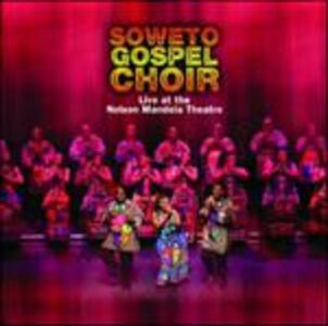 CD Live at the Nelson Mandela Theatre di Soweto Gospel Choir