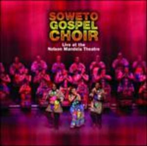 CD Live at the Nelson Mandela Theatre di Soweto Gospel Choir