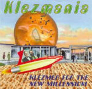 Klezmania. Klezmer for the New Millenium - CD Audio
