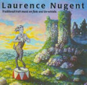 Traditional Irish Music on Flute and Tin Whistle - CD Audio di Laurence Nugent