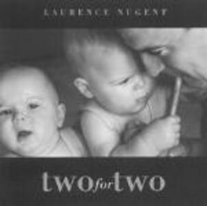 Two for Two - CD Audio di Laurence Nugent