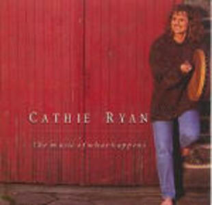 The Music of What Happens - CD Audio di Cathie Ryan
