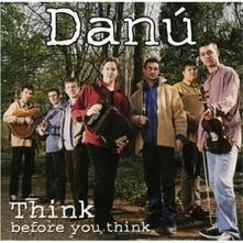 Think Before You Think - CD Audio di Danù