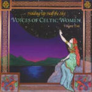 Holding up Half the Sky. Voices of Celtic Women vol.2 - CD Audio