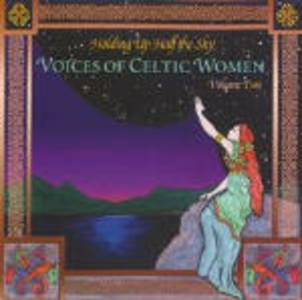 CD Holding up Half the Sky. Voices of Celtic Women vol.2