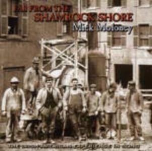 Far from Shamrock Shore - CD Audio di Mick Moloney