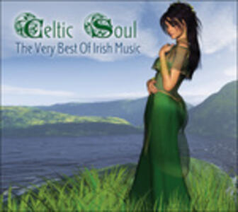 Celtic Soul. the Very Best of Irish Music - CD Audio