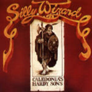 CD Caledonia's Hardy Sons di Silly Wizard