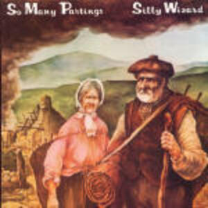 So Many Partings - CD Audio di Silly Wizard