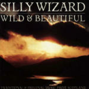 CD Wild and Beautiful di Silly Wizard