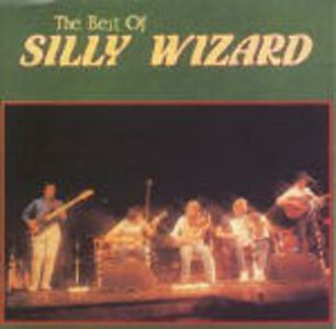 CD The Best of Silly Wizard di Silly Wizard