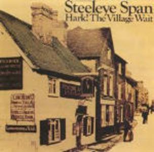 CD Hark the Willage Wait di Steeleye Span