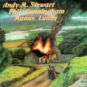 CD Fire in the Glen Andy M. Stewart , Phil Cunningham , Manus Lunny