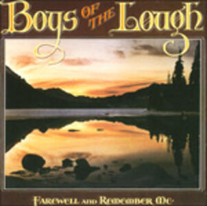 Farewell and Remember Me - CD Audio di Boys of the Lough