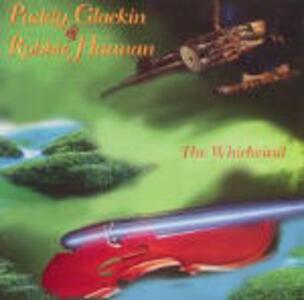 The Whirlwind - CD Audio di Paddy Glackin,Robbie Hannan