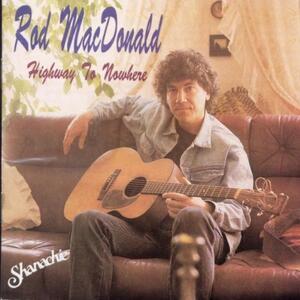 Highway to Nowhere - CD Audio di Rod MacDonald
