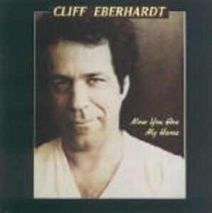 Now you are my Home - CD Audio di Cliff Eberhardt