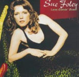 Love Comin' Down - CD Audio di Sue Foley