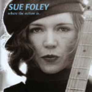 CD Where the Action is di Sue Foley