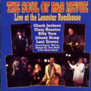 The Soul of R&B Revue: Live at the Lonestar Roadhouse - CD Audio