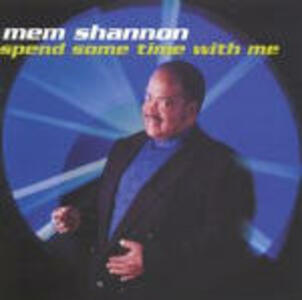 Spend Some Time With Me - CD Audio di Mem Shannon
