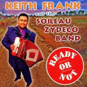 CD Ready or Not Keith Frank , Soileau Zydeco Band
