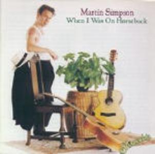 CD When I Was on Horseback di Martin Simpson