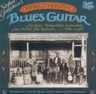 How to Play Blues Guitar - CD Audio di Stefan Grossman