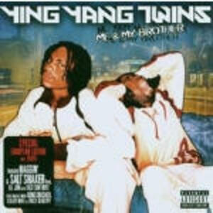 Me and my Brother - CD Audio di Ying Yang Twins