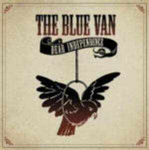 Dear Independence - CD Audio di Blue Van