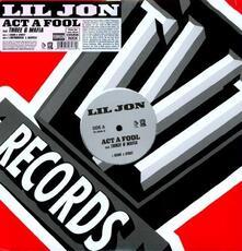 Act a Fool - Vinile LP di Lil Jon