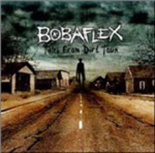 Foto Cover di Tales from Dirt Town, CD di Bobaflex, prodotto da TVT