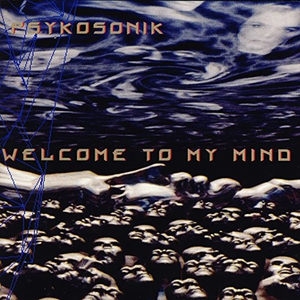 CD Welcome to My Mind di Psykosonik