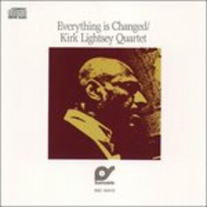 CD Everything Has Changed di Kirk Lightsey (Quartet)