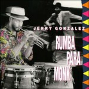 Foto Cover di Rumba Para Monk, CD di Fort Apache Band,Jerry Gonzalez, prodotto da Sunnyside